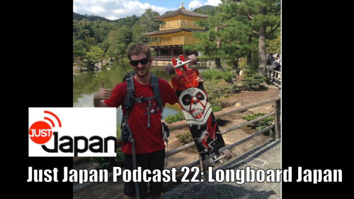 Just japan Podcast 22: Longboard Japan (with guest Jack Courtenay)