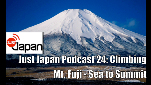 Just Japan Podcast 24: Climbing Mt. Fuji - Sea to Summit