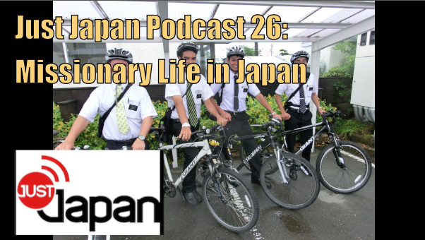 Just Japan Podcast 26: Missionary Life in Japan