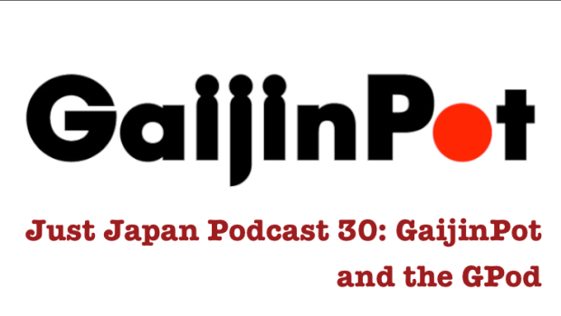 Just Japan Podcast 30: GaijinPot and the GPod