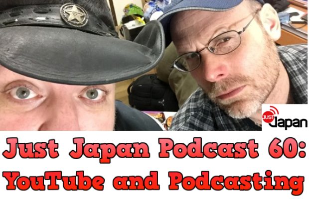 Just Japan Podcast 60: YouTube and Podcasting