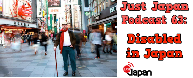 Just Japan Podcast 63: Disabled in Japan