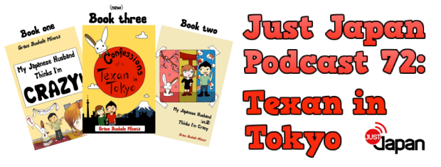 Just Japan Podcast 72: Texan in Tokyo