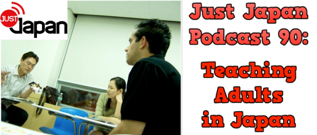 Just Japan podcast 90: Teaching Adults in Japan