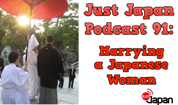 Just Japan podcast 91: Marrying a Japanese Woman